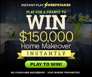 Win a $150,000 Home Makeover Instantly!